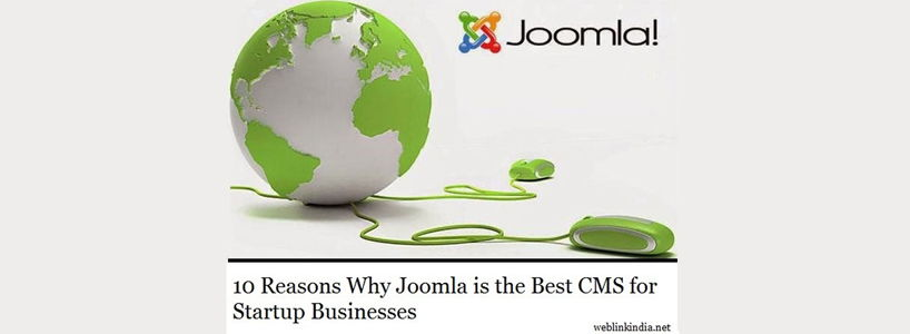 10 Reasons Why Joomla is the Best CMS for Startup Businesses?