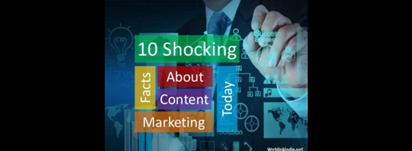 10 Shocking Facts About Content Marketing Today