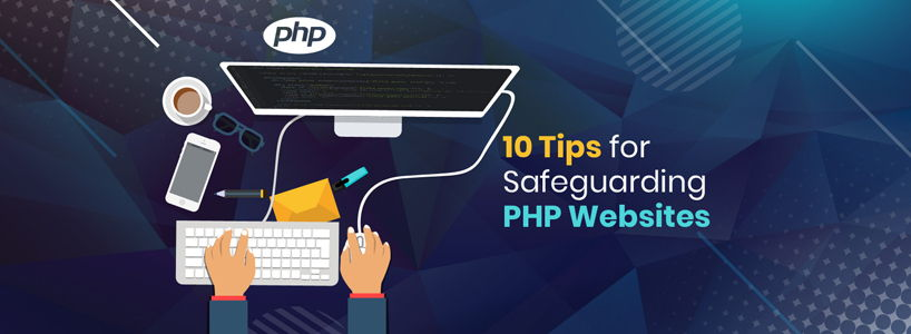 10 Tips for Safeguarding PHP Websites