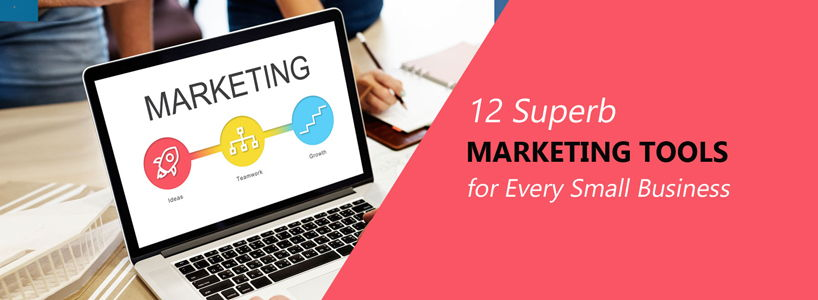 12 Superb Marketing Tools for Every Small Business