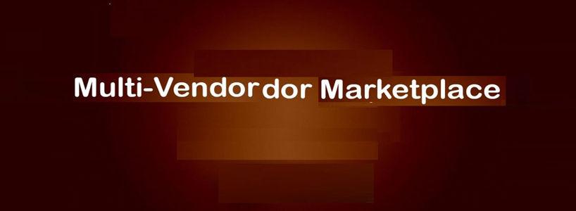 5 Major Advantages of Multi Vendor Stores over Ecommerce Shops