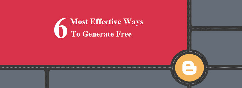 6 Most Effective Ways To Generate Free Traffic