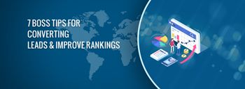 7 Boss Tips for Converting Leads & Improve Rankings [thumb]