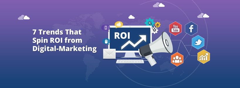 7 Trends That Spin ROI from Digi-Marketing