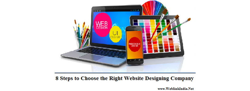 8 Steps to Choose the Right Website Designing Company