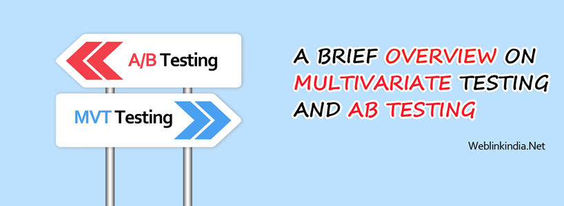 A Brief Overview On Multivariate Testing and A/B Testing