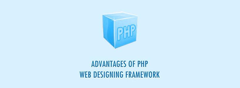 Advantages of PHP Web Designing Framework