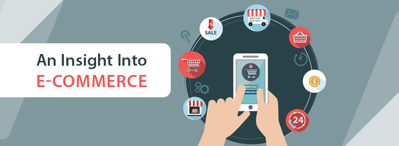 An Insight Into E-Commerce