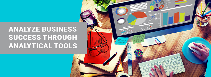Analyze Business Success Through Analytical Tools