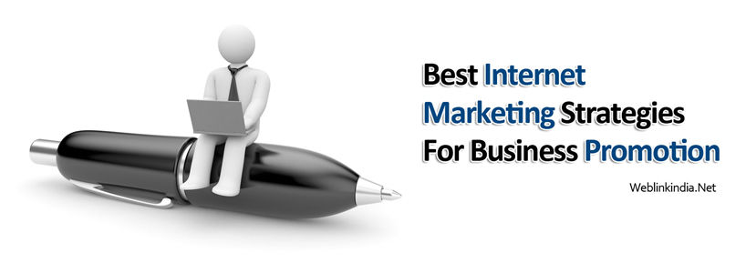 Best Internet Marketing Strategies For Business Promotion