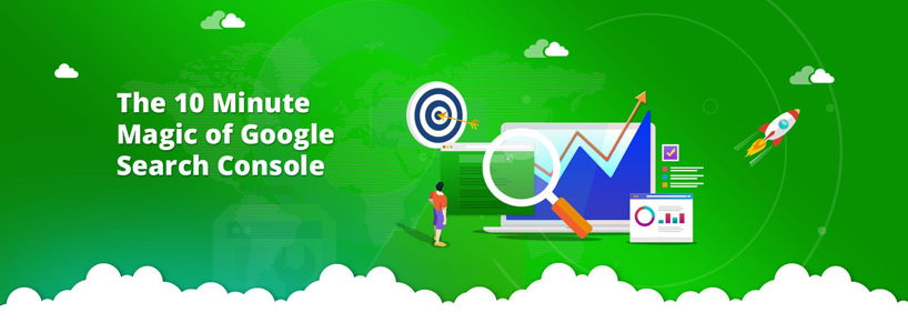 The 10 Minute Magic of Google Search Console