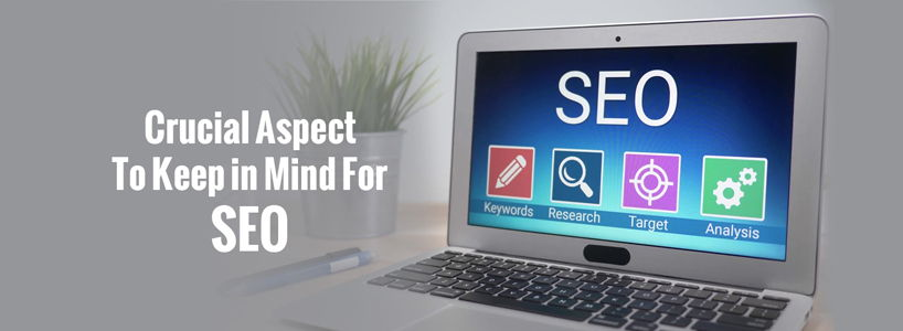 Crucial aspect to keep in mind for Search Engine Optimization