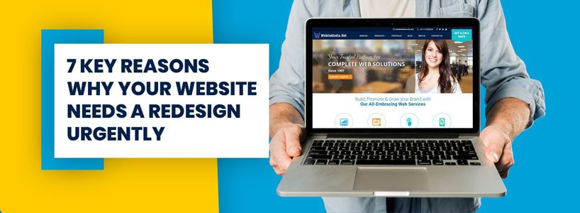 7 Key Reasons Why Your Website Needs a Redesign Urgently