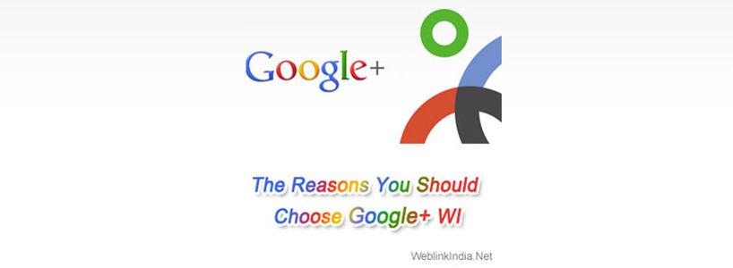 The Reasons You Should Choose Google+