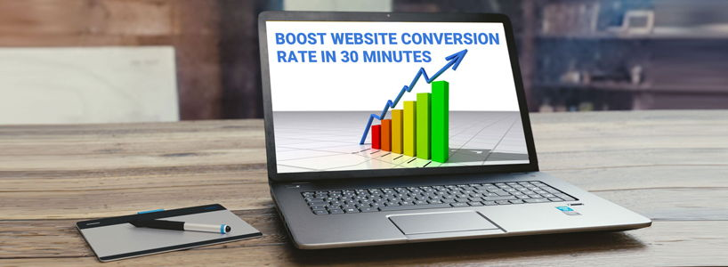 Boost Website Conversion Rate in 30 Minutes