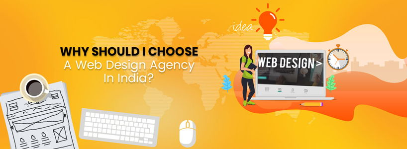Why Should I Choose A Web Design Agency In India? Functions They Do