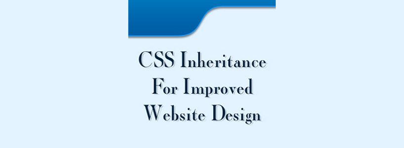 CSS Inheritance For Improved Website Design
