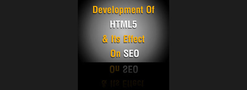 Development Of HTML 5 And Its Effect On SEO