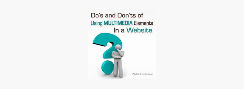 Do's And Don'ts Of Using Multimedia Elements In A Website