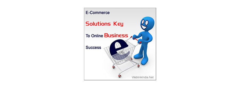 E-Commerce Solutions: Key To Online Business Success