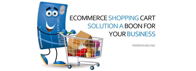 Ecommerce Shopping Cart Solution: A Boon For Your Business