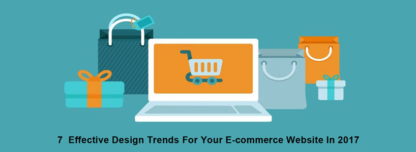 7 Effective Design Trends For Your E-commerce Website In 2017