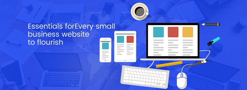 Essentials for Every small business website to flourish