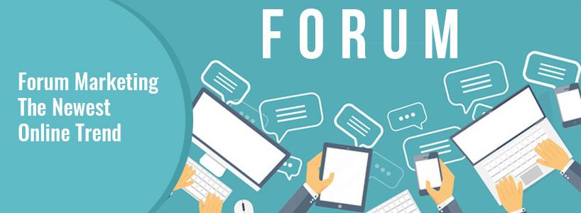 Forum Marketing - The Newest Online Trend
