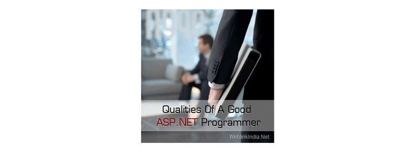Qualities Of A Good ASP.NET Programmer