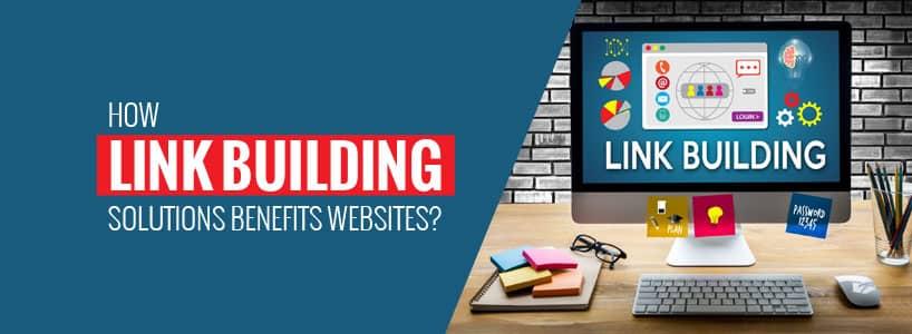 How Link Building Solutions Benefit Websites?