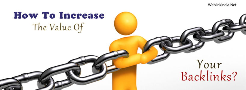 How To Increase The Value Of Your Back Links?