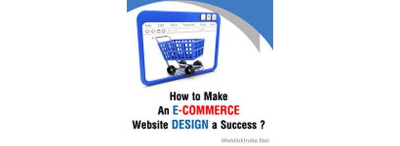 How to make an E-Commerce Website Design a Success