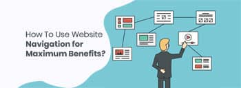 How to Use Website Navigation for Maximum Benefits? [thumb]