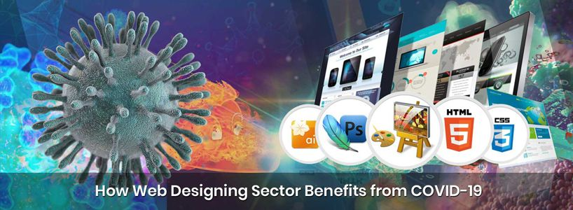 How Web Designing Sector Benefits from COVID-19