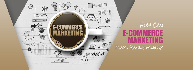 How Can E-commerce Marketing Boost Your Business?