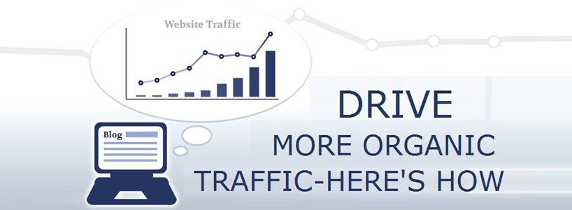 Drive More Organic Traffic - Here How?