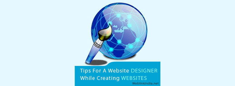 Important Tips For A Website Designer While Creating Websites