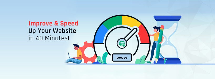 Improve & Speed Up Your Website in 40 Minutes!