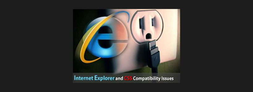 Internet Explorer and CSS Compatibility Issues