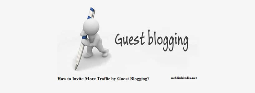 How to Invite More Traffic by Guest Blogging?