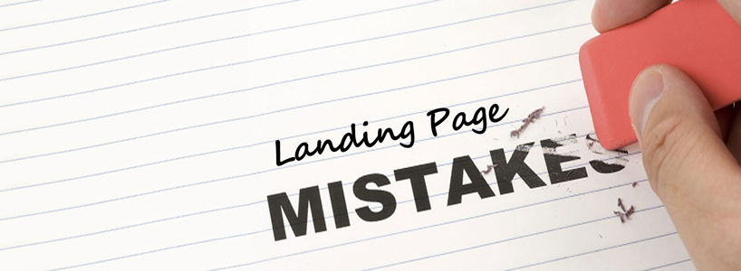 Landing Page Design: Common Mistakes & Counter-Measures to Sell Effectively