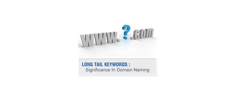 Long Tail Keywords: Significance In Domain Naming