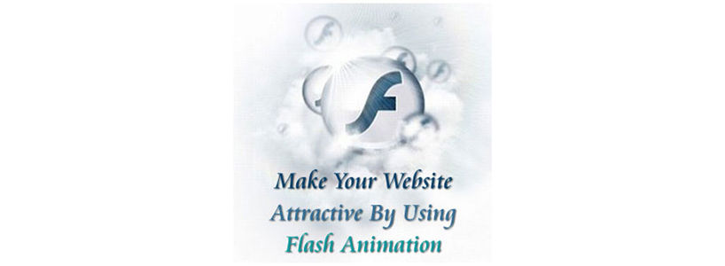 Make Your Website Attractive: Use Flash Animation