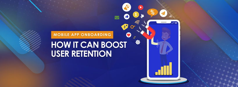 Mobile App Onboarding: How It Can Boost User Retention