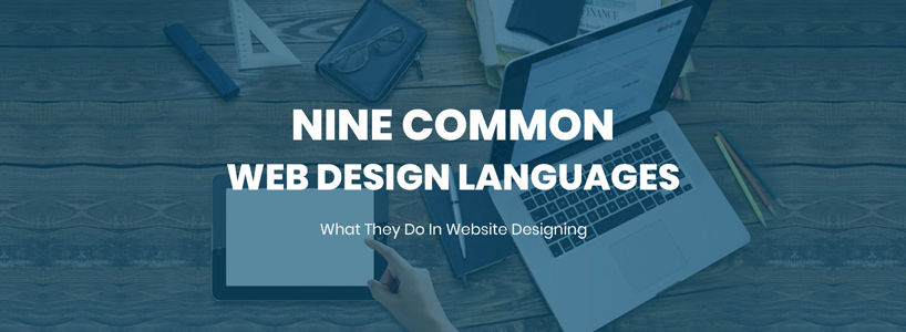 Nine Common Web Design Languages: What They Do In Website Designing
