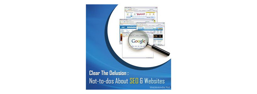 Clear The Delusion: Not-to-dos About SEO And Websites