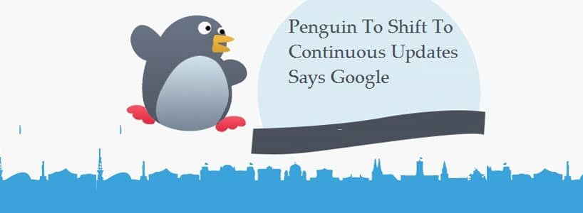 Penguin To Shift To Continuous Updates Says Google