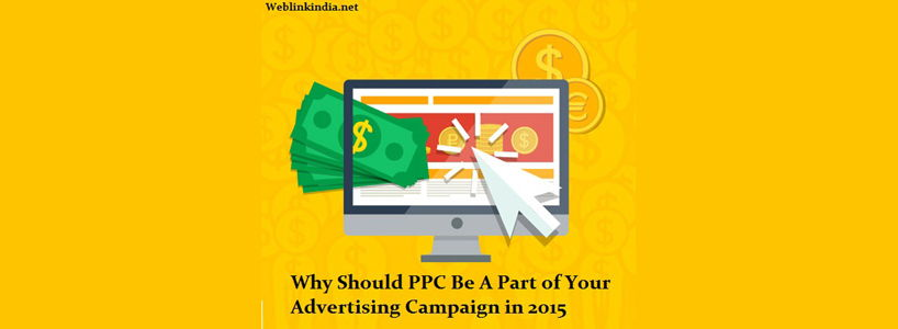 Why Should PPC Be A Part of Your Advertising Campaign in 2015