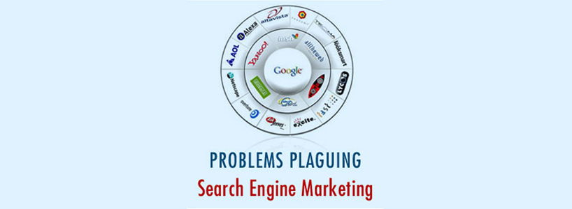 Problems Plaguing Search Engine Marketing