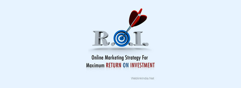 Online Marketing Strategy For Maximum Return On Investment